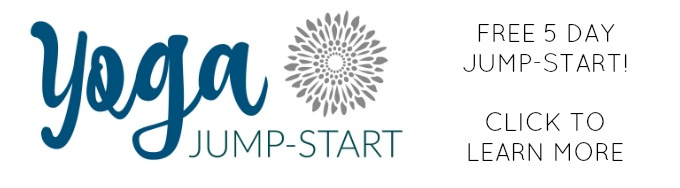 Click to sign up for my FREE 5 day Yoga Jump-Start!