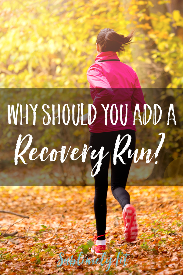 Why add a recovery run? What is a recovery run and why should you do one?