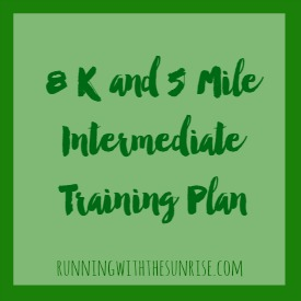 8k and 5 mile intermediate training plan, perfect if you've run some 5Ks and are looking to run a faster 8K