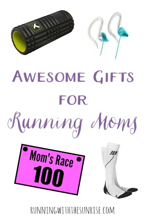 Great gift ideas for moms who run. Perfect for Mother's Day, Mom's birthday, or any other gift occasion.