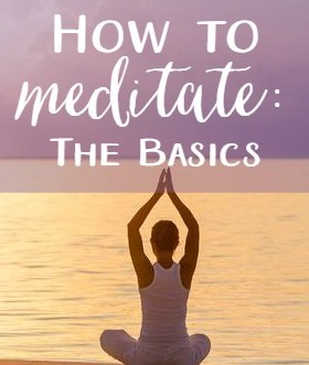 How to Meditate: The Basics. How meditation can help you and easy ways to start meditating.