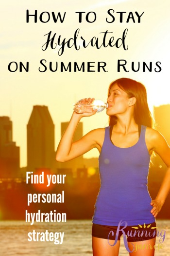 How to stay hydrated on summer runs: find your personal hydration strategy for hot summer runs to maintain your performance