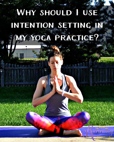 Why should you use intention setting in your yoga practice?