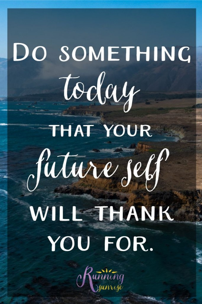 "Motivational quote: ""Do something today that your future self will thank you for."""