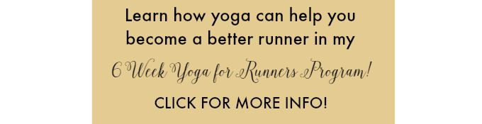 Click for more information on my 6 week Yoga for Runners Program!