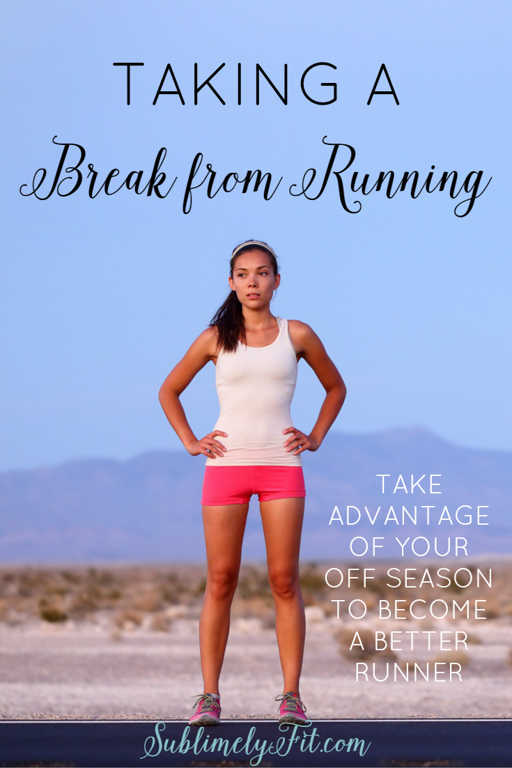 Taking a break from running can be a good thing! Learn why you should take advantage of your running off season to refresh mentally and physically!