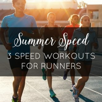 Ready to get faster this summer? Try these 3 great speed workouts for runners.