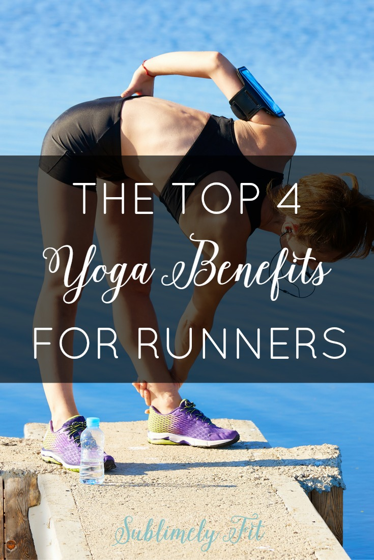 The top 4 yoga benefits for runners: why every runner should give yoga a try. Learn why yoga really will make you a better runner!