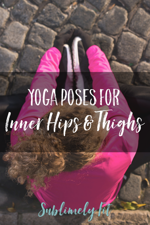 Don't neglect your inner thighs and hips! Help increase flexibility and openness with these great yoga poses for inner hips.