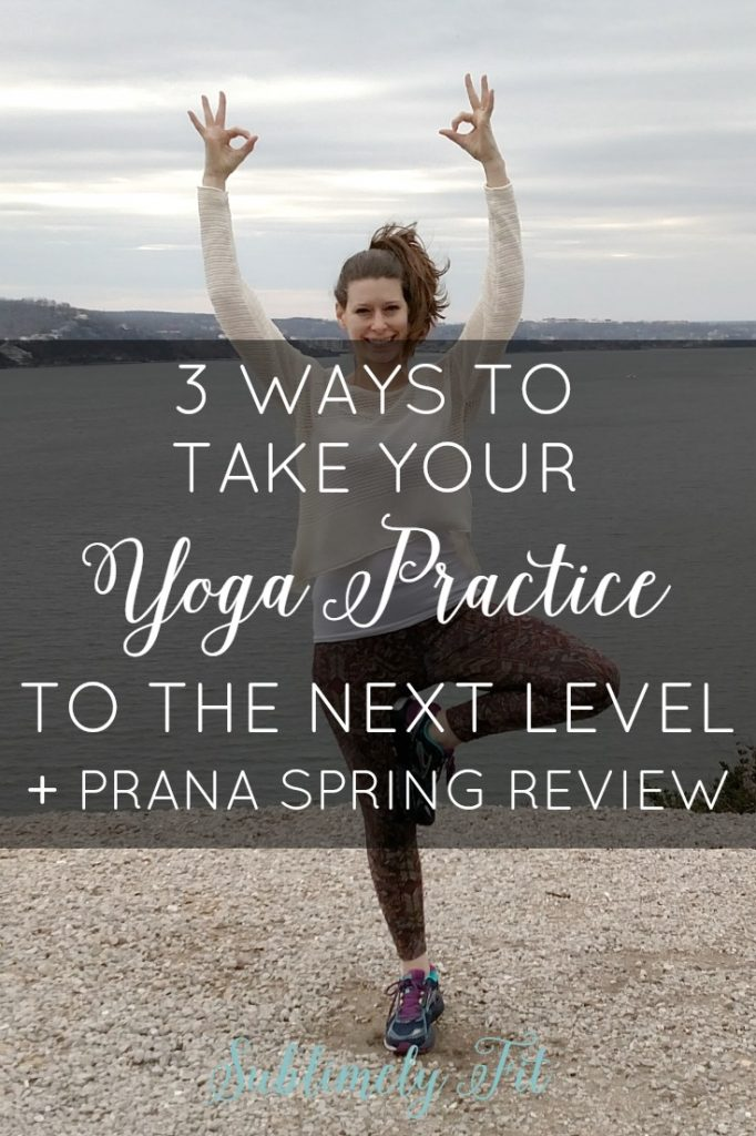 Are you ready to take your yoga practice to the next level? Here are three ways to do it! Plus, read all about prAna's amazing spring 2017 line! #Spring4prAna #prAnastyle #IAmEmpowered #sweatpink #ad