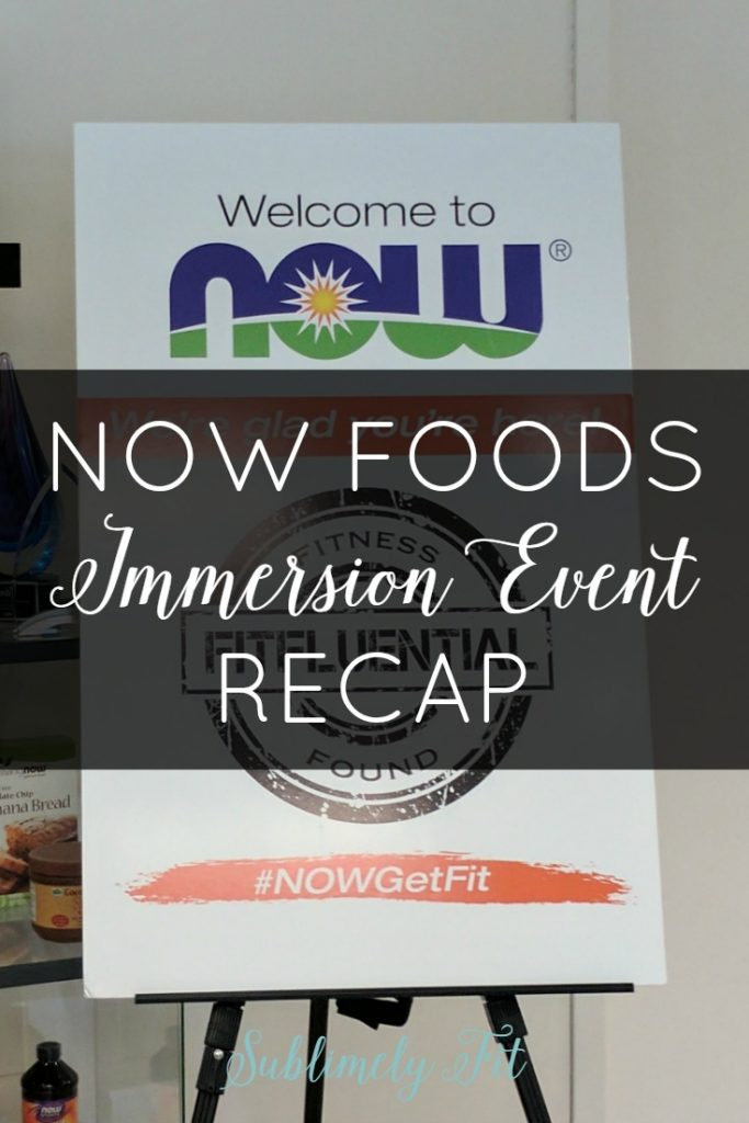 """My experience at the FitFluential Now Foods Immersion Event, AKA """"Why I'm now totally obsessed with NOW Foods"""""""