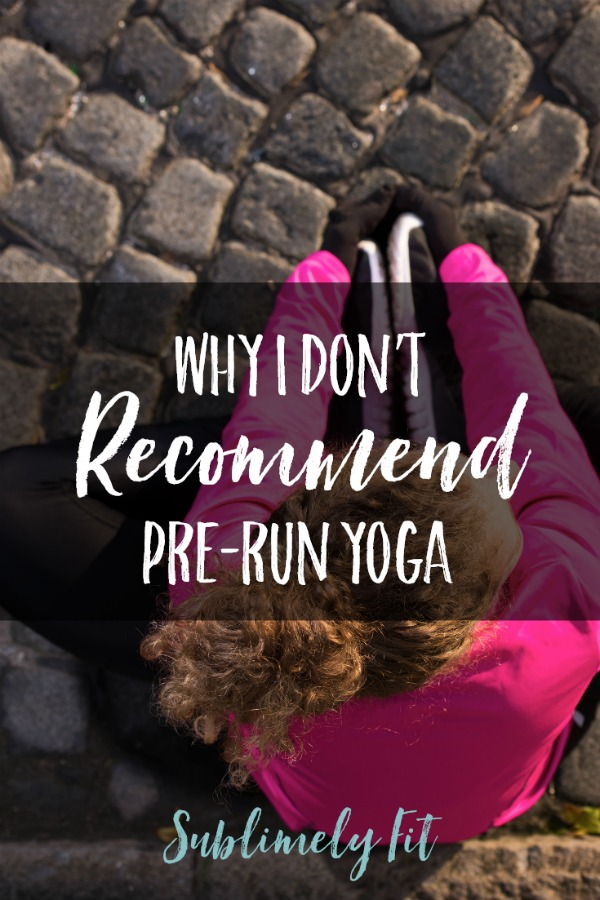 Learn why a yoga teacher/running coach doesn't recommend doing yoga before a run.