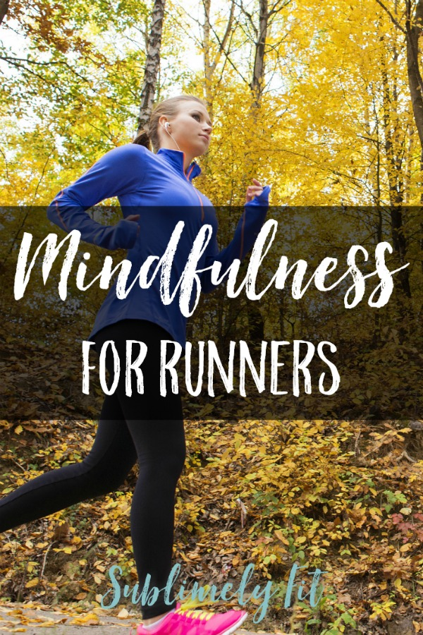 Mindfulness for Runners: How mindfulness can make you a better runner.