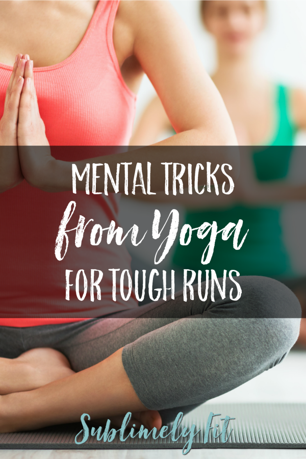 Learn how the mental tricks you learn from yoga can help you get through tough runs, and how yoga makes you a mentally stronger runner.