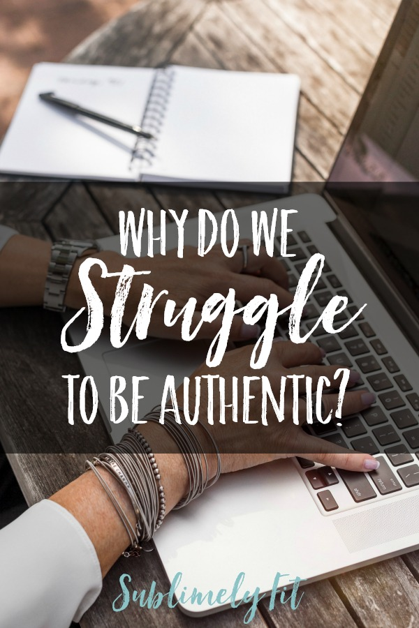 Why do we struggle to be authentic?