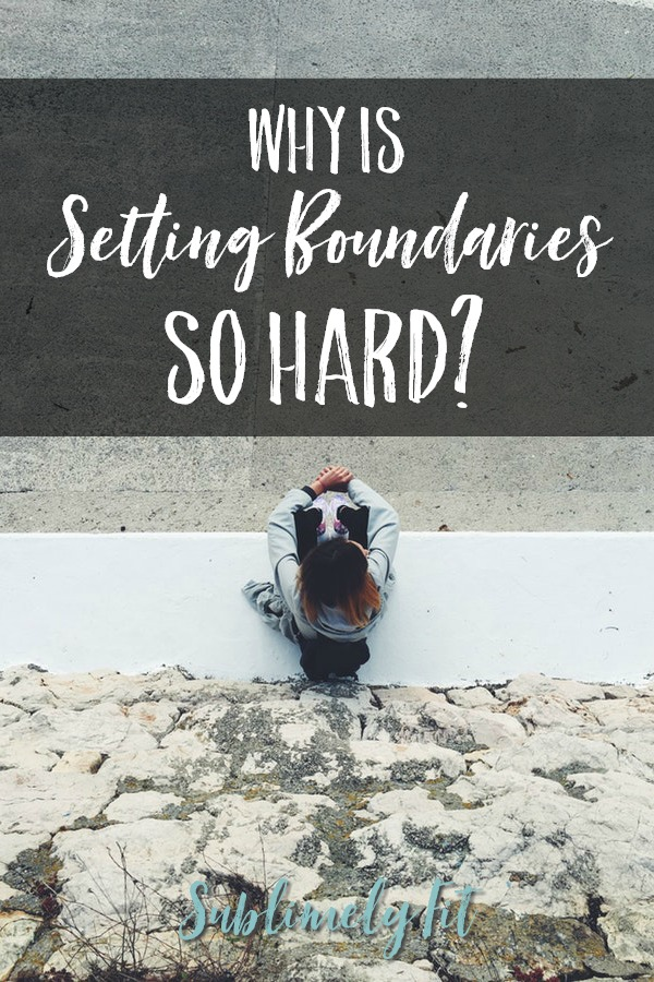 Why is Setting Boundaries So Hard?