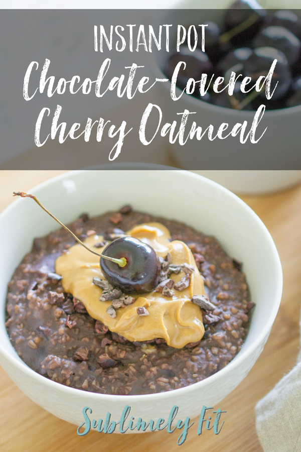 This protein-rich Instant Pot Chocolate-Covered Cherry Oatmeal is the perfect healthy way to satisfy your sweet tooth at breakfast!