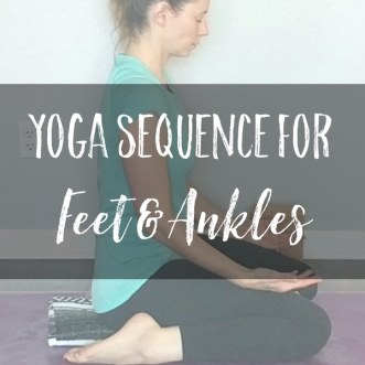 Yoga Sequence for Feet and Ankles