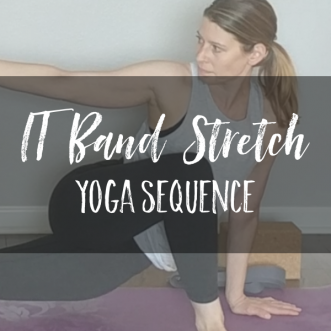 This IT Band Stretch Yoga Sequence is great for anyone with a tight IT band, from runners to gym enthusiasts and more! These IT Band stretches are just what your body needs!
