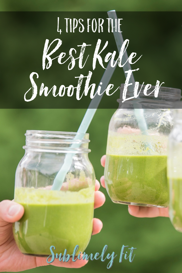 Make the Best Kale Smoothie Ever with these 4 tips!
